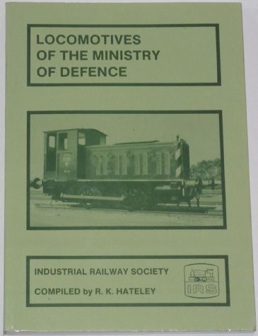Locomotives of the Ministry of Defence, compiled by R.K. Hateley